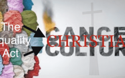 The Equality Act… Cancelling Our Christian Culture