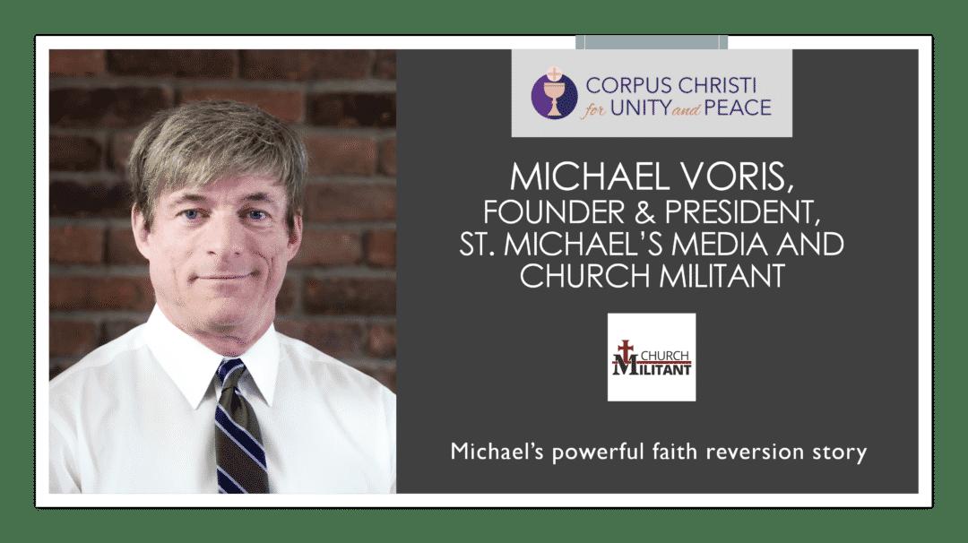 Michael Voris, Founder & President of Church Militant